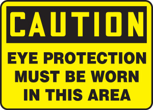 "OSHA Safety Sign - CAUTION: Eye Protection Must Be Worn In This Area, 14"" x 20"", Pack/10"