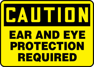 "OSHA Safety Sign - CAUTION: Ear And Eye Protection Required, 14"" x 20"", Pack/10"