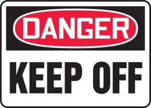 """OSHA Safety Sign - DANGER: Keep Off, 14"""" x 20"""", Pack/10"""