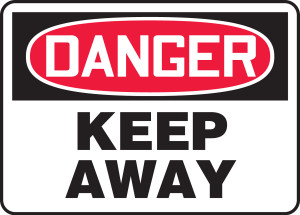 "OSHA Safety Sign - DANGER: Keep Away, 14"" x 20"", Pack/10"