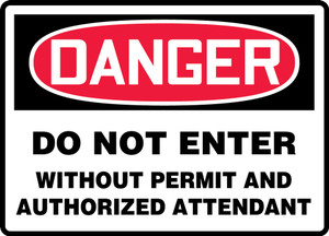 """OSHA Safety Sign - DANGER: Do Not Enter Without Permit And Authorized Attendant, 14"""" x 20"""", Pack/10"""