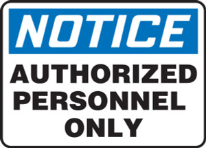 "OSHA Safety Sign - NOTICE: Authorized Personnel Only, 14"" x 20"", Pack/10"