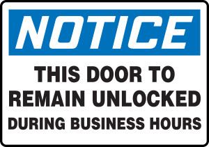 """OSHA Safety Sign - NOTICE: This Door To Remain Unlocked During Business Hours, 14"""" x 20"""", Pack/10"""
