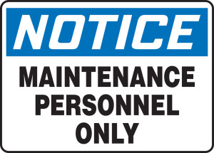"""OSHA Safety Sign - NOTICE: Maintenance Personnel Only, 14"""" x 20"""", Pack/10"""