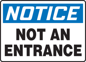 """OSHA Safety Sign - NOTICE: Not An Entrance, 14"""" x 20"""", Pack/10"""