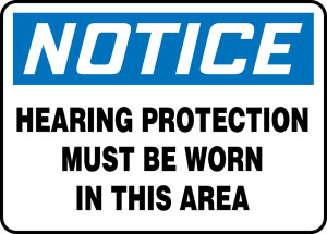 "OSHA Safety Sign - NOTICE: Hearing Protection Must Be Worn In This Area, 14"" x 20"", Pack/10"