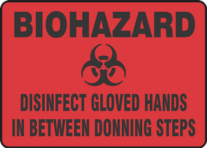 "Biohazard Safety Sign: Disinfect Gloved Hands In Between Donning Steps, 14"" x 20"", Pack/10"