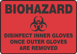 "Biohazard Safety Sign: Disinfect Inner Gloves Once Outer Gloves Are Removed, 14"" x 20"", Pack/10"