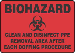"Biohazard Safety Sign: Clean And Disinfect PPE Removal Area After Each Doffing Procedure, 14"" x 20"", Pack/10"