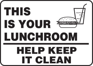 "Safety Sign: This Is Your Lunchroom - Help Keep It Clean, 14"" x 20"", Pack/10"