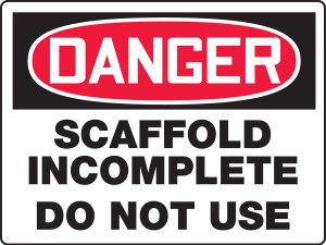 """OSHA Safety Sign - DANGER: Scaffold Incomplete - Do Not Use, 18"""" x 24"""", Pack/10"""