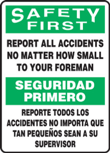 "Bilingual OSHA Safety First Safety Sign: Report All Accidents No Matter How Small To Your Foreman, 20"" x 14"", Pack/10"
