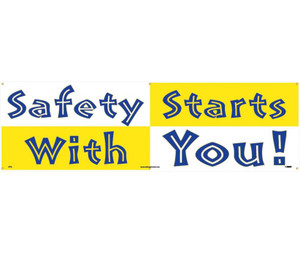 "Safety Starts With You Banner Safety Reinforcement & Motivational type Message, 36"" x 10'"