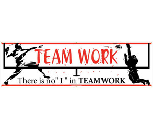 """Teamwork There Is No """"I"""" In Teamwork Banner for Encourage Teamwork, 36"""" x 10'"""