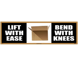 "Lift with Ease Bend with Knees Banner for Accident Prevention Type Message, 36"" x 10'"