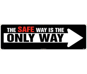 "The Safe Way is The only Way Banner for Safety Reinforcement & Motivational Type Message, 36"" x 10'"