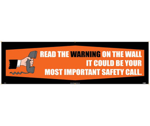 "Safety Reinforcement & Motivational Type Message Read The Warning On The Wall Banner, 36"" x 10'"