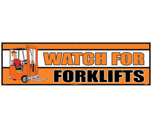 "Message Type Accident Prevention Watch For Forklifts Banner 36"" X 10'"
