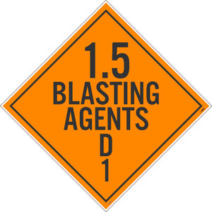 "1.5 Blasting Agents D1 Dot Placard Sign Unrippable Vinyl, 10.75"" X 10.75"""