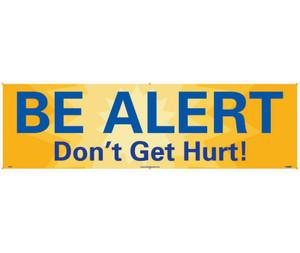"Be Alert Don't Get Hurt Banner Polyethylene, 36"" X 10'"