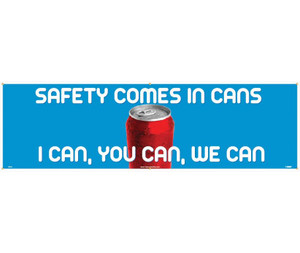 "Safety Comes In Cans. I Can, You Can, We Can Banner, 36"" X 10'"