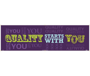 "Quality Starts With You Banner	Polyethylene, 36"" X 10'"