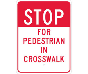 "Stop For Pedestrian In Crosswalk Sign Heavy Duty High Intensity Reflective Aluminum, 24"" X 18"""