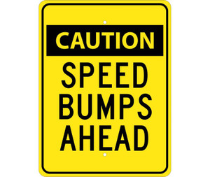 "Caution Speed Bumps Ahead Sign Heavy Duty Reflective Aluminum, 24"" X 18"""