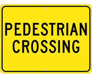 "Pedestrian Crossing Sign Heavy Duty Reflective Aluminum, 18"" X 24"""