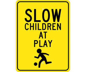 """Slow Children At Play Sign Heavy Duty High Intensity Reflective Aluminum, 24"""" X 18"""""""