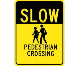 "Slow Pedestrian Crossing Sign Heavy Duty High Intensity Reflective Aluminum, 24"" X 18"""