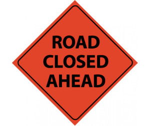 "Reflective Roll-up Road Closed Ahead Sign Nylon, 48"" X 48"""