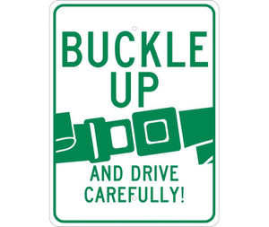 """Buckle Up And Drive Carefully Sign Heavy Duty Reflective Aluminum, 24"""" X 18"""""""