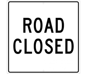 "Road Closed Sign Heavy Duty High Intensity Reflective Aluminum, 24"" X 24"""