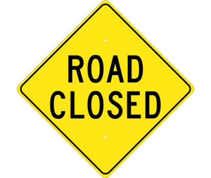 "Road Closed Sign Heavy Duty High Intensity Reflective Aluminum, 24"" X 24"""