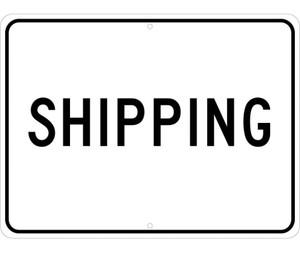 "Shipping Sign Heavy Duty High Intensity Reflective Aluminum, 18"" X 24"""