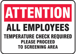 "Safety Sign, ATTN All Employees Temperature Check Required Please Proceed To Screening, 10"" x 14"", Each"