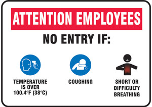"Safety Sign, Employees No Entry If Temperature Over 100.4F (38C), Coughing, 10"" x 14"", Each"