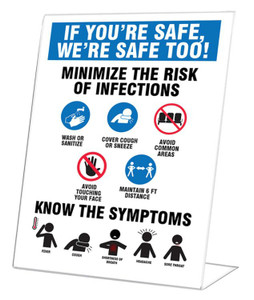 "Countertop Signs, If You're Safe, We're Safe Too! Minimize The Risk Of Infections, 10"" x 7"", Each"