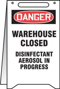 "Fold-Ups OSHA Danger Safety Sign, Warehouse Closed Disinfectant Aerosol In Progress, 20"" X 12"", Each"