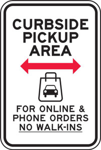 "Parking Sign, Curbside Pickup Area <--> For Online & Phone Orders No Walk-Ins, Business, Engineer Grade Reflective, 18"" x 12"", Each"