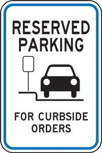 "Parking Sign, Reserved Parking For Curbside Orders, Engineer Grade Reflective, 18"" x 12"", Each"