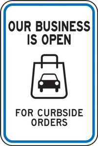 "Parking Sign, Our Business Is Open For Curbside Orders, Bag, Engineer Grade Reflective, 18"" x 12"", Each"
