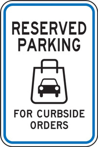 """Parking Sign, Reserved Parking For Curbside Orders, Bag, Engineer Grade Reflective, 18"""" x 12"""", Each"""