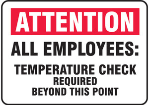 "Safety Sign, ATTN All Employees Temperature Check Required Beyond This Point, 10"" x 14"", Each"