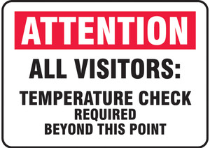 "Safety Sign, ATTN All Visitors, Temperature Check Required Beyond This Point, 10"" x 14"", Each"