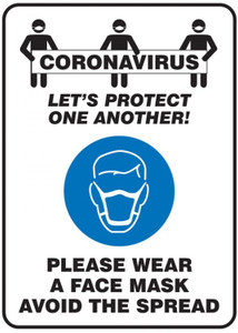 Safety Sign: Coronavirus Let's Protect One Another! Please Wear A Face Mask Avoid The Spread, Each