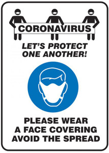 Safety Sign, Coronavirus Lets Protect One Another! Please Wear Face Covering Avoid The Spread, Each