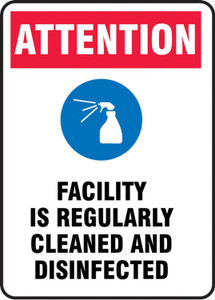 Safety Sign: Attention Facility Is Regularly Cleaned And Disinfected, Each