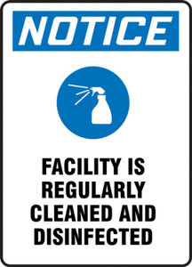 OSHA Notice Safety Sign, Facility Is Regularly Cleaned And Disinfected, Each